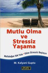 Mutlu Olma ve Stressiz Yaşama