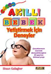 Akıllı Bebek Yet. Deneyler