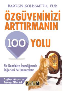 Özgüveninizi Artırmanın 100 Yolu
